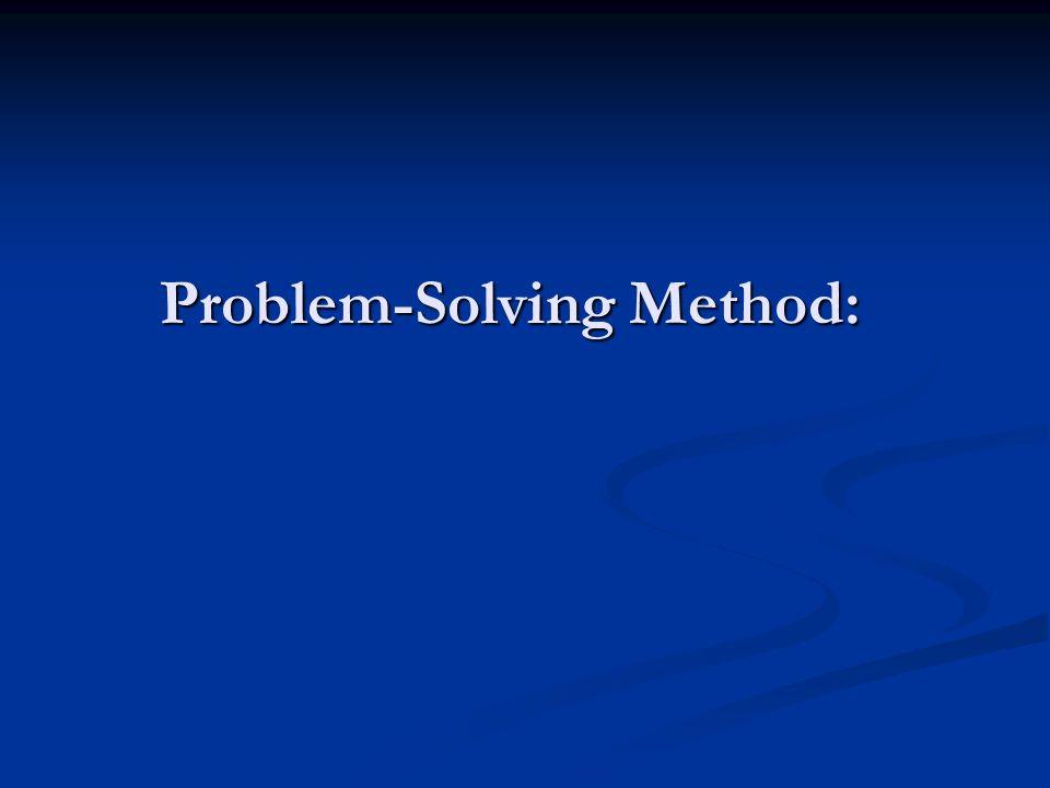 Problem-Solving Method: