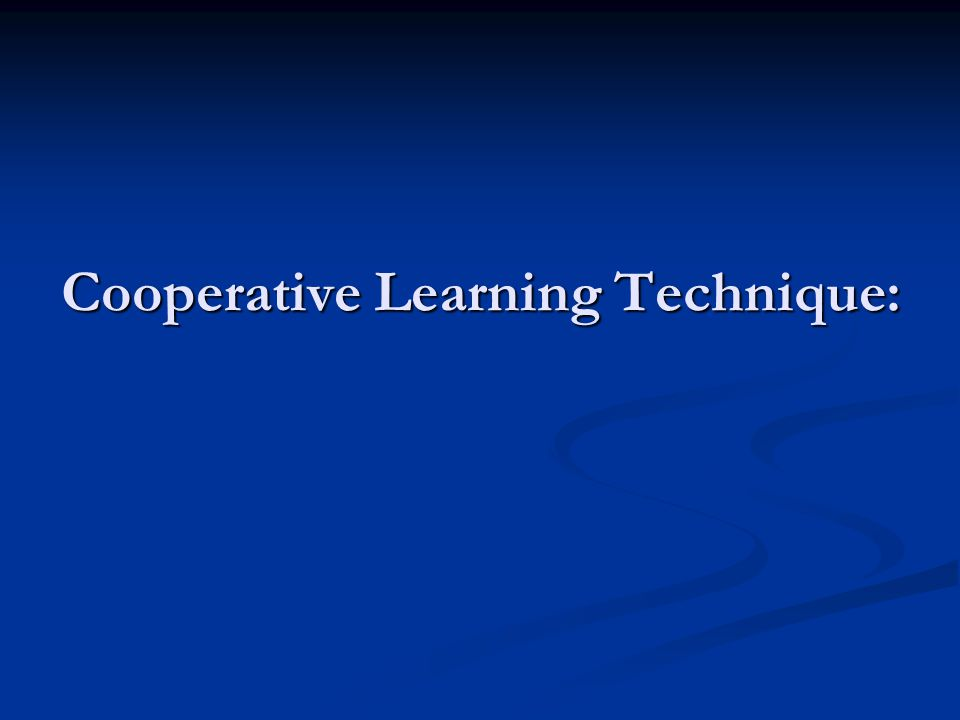 Cooperative Learning Technique: