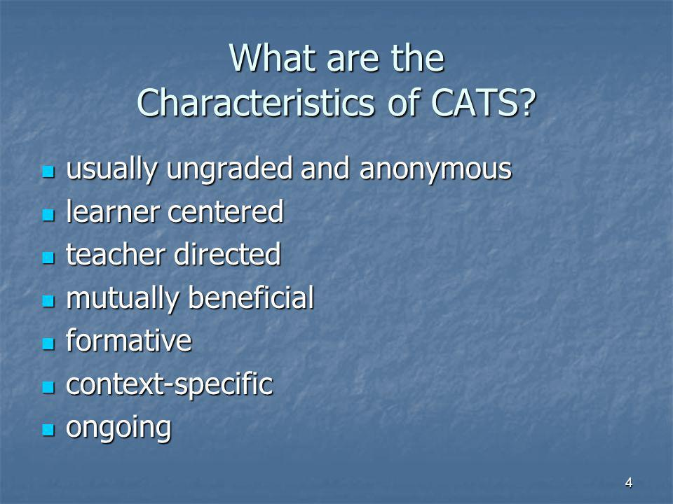 4 What are the Characteristics of CATS.