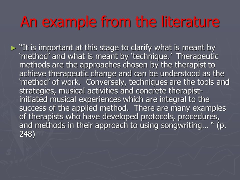 An example from the literature It is important at this stage to clarify what is meant by method and what is meant by technique.