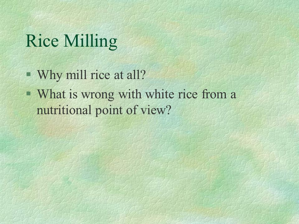 Techniques for Milling Rice Notes: Source P.Timmer Choice of Technique in Rice Milling in Java.
