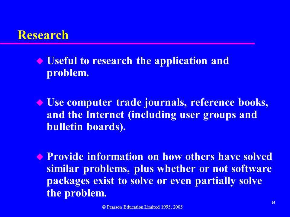 16 Research u Useful to research the application and problem.