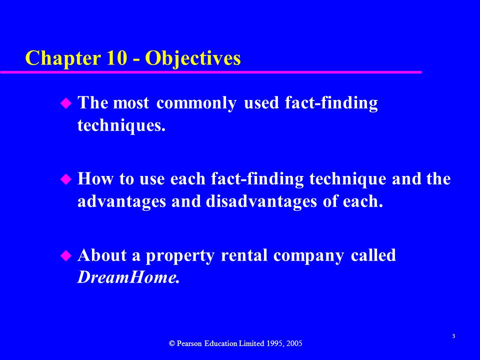 3 Chapter 10 - Objectives u The most commonly used fact-finding techniques.