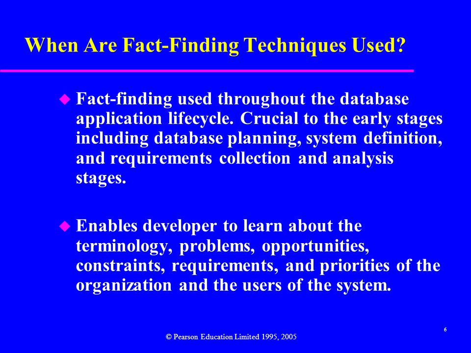6 When Are Fact-Finding Techniques Used.