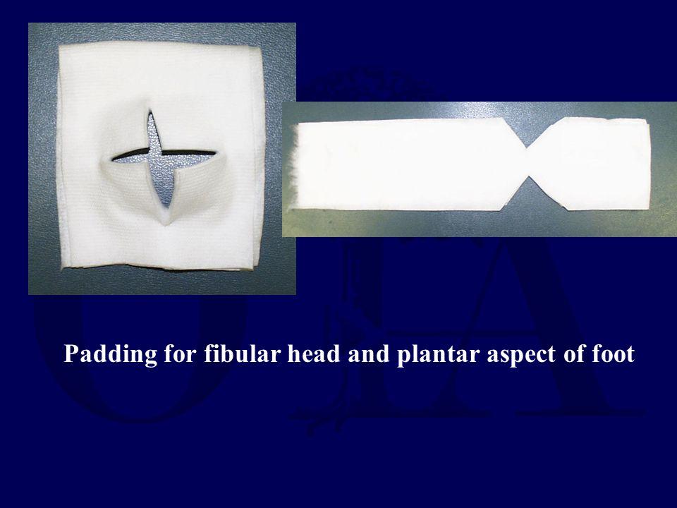 Padding for fibular head and plantar aspect of foot
