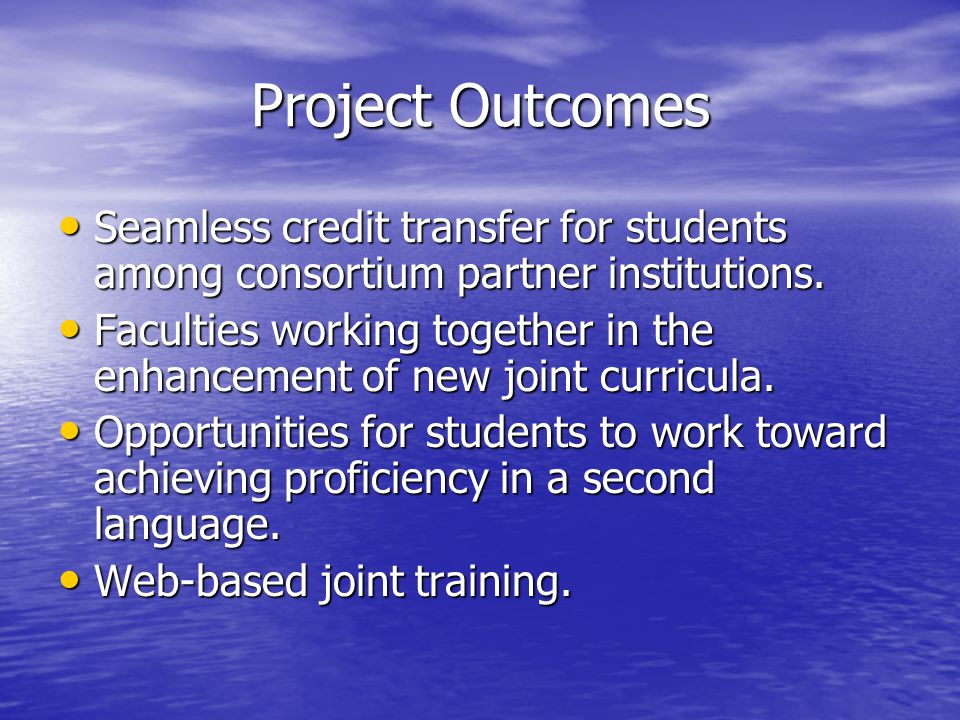Project Outcomes (cont) Development of a model for the professional recognition and certification of programs.