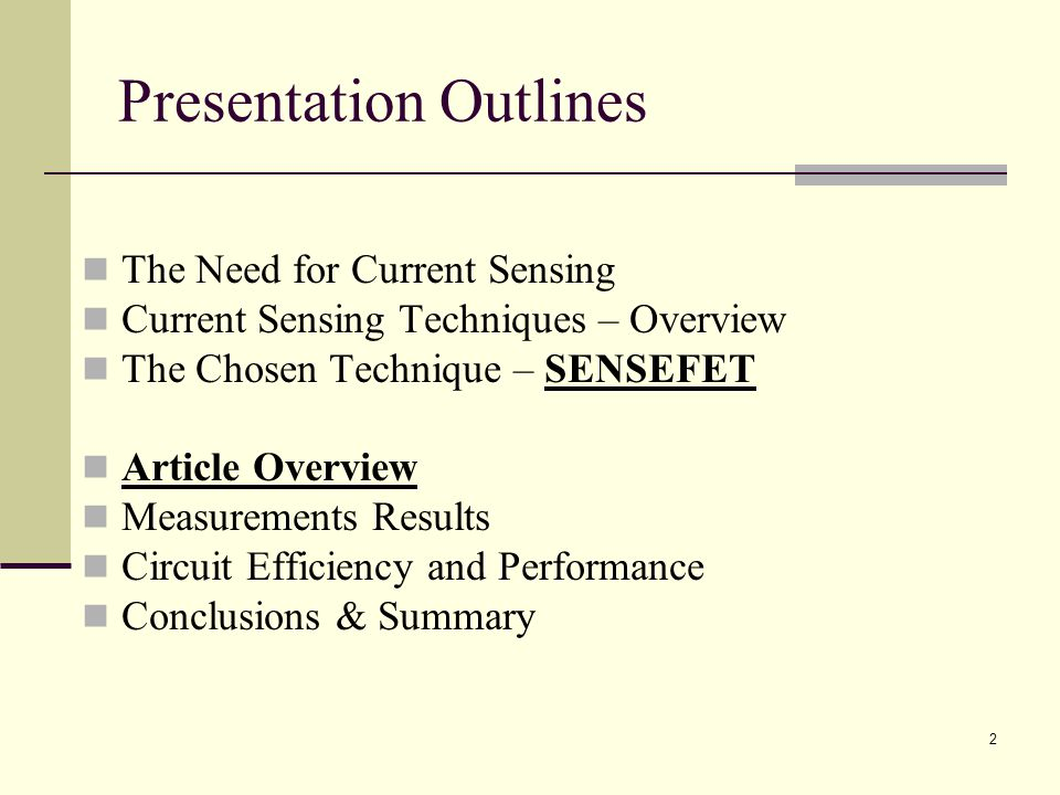 2 Presentation Outlines The Need for Current Sensing Current Sensing Techniques – Overview The Chosen Technique – SENSEFET Article Overview Measurements Results Circuit Efficiency and Performance Conclusions & Summary