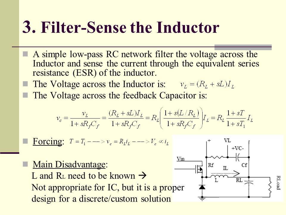 8 3. Filter-Sense the Inductor A simple low-pass RC network filter the voltage across the Inductor and sense the current through the equivalent series