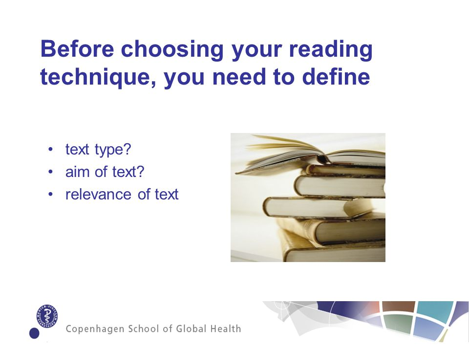 Before choosing your reading technique, you need to define text type.