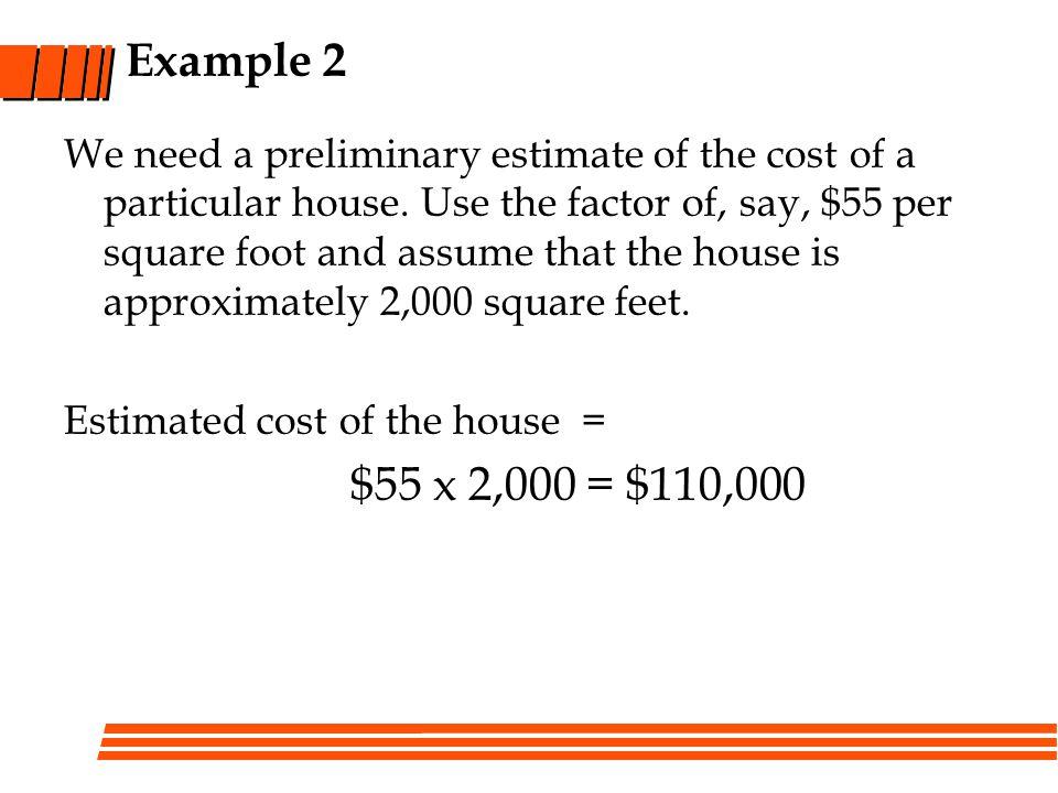 Example 7 Direct labor costs are estimated via the unit technique.