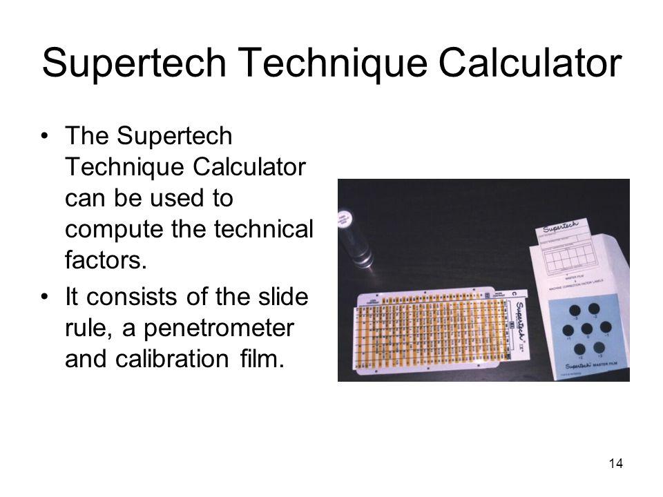 14 Supertech Technique Calculator The Supertech Technique Calculator can be used to compute the technical factors. It consists of the slide rule, a pe