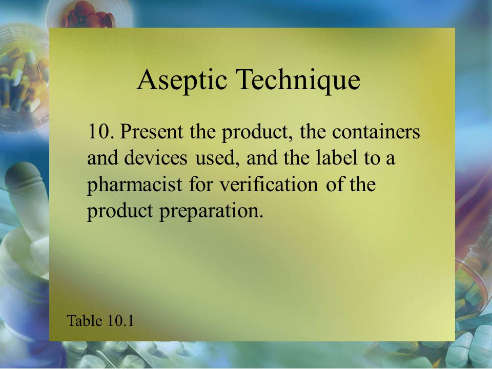 Aseptic Technique 10.