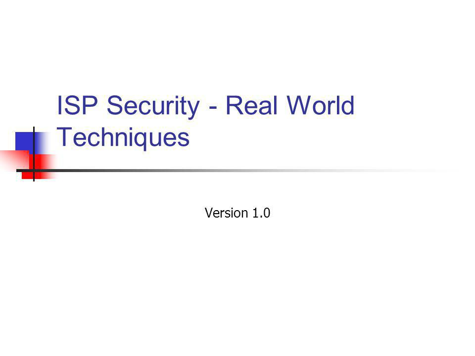 ISP Security - Real World Techniques Version 1.0