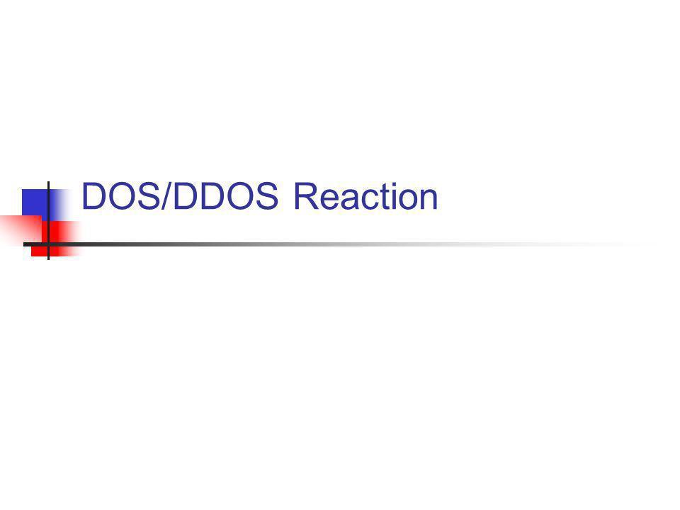 DOS/DDOS Reaction