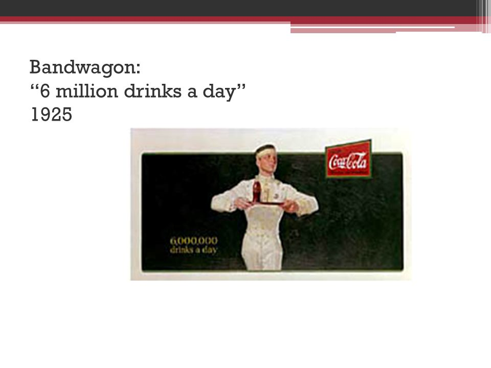 Bandwagon: 6 million drinks a day 1925