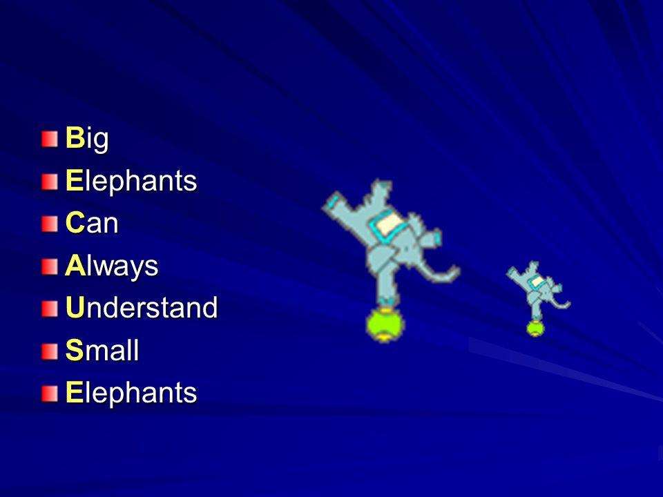 Big Elephants Can Always Understand Small Elephants