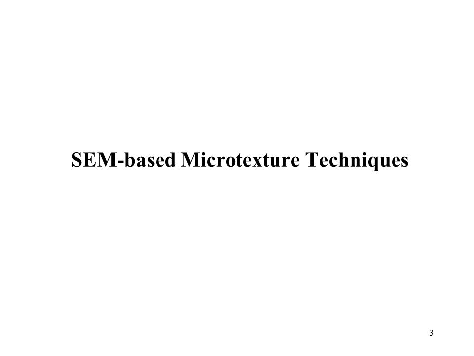 3 SEM-based Microtexture Techniques
