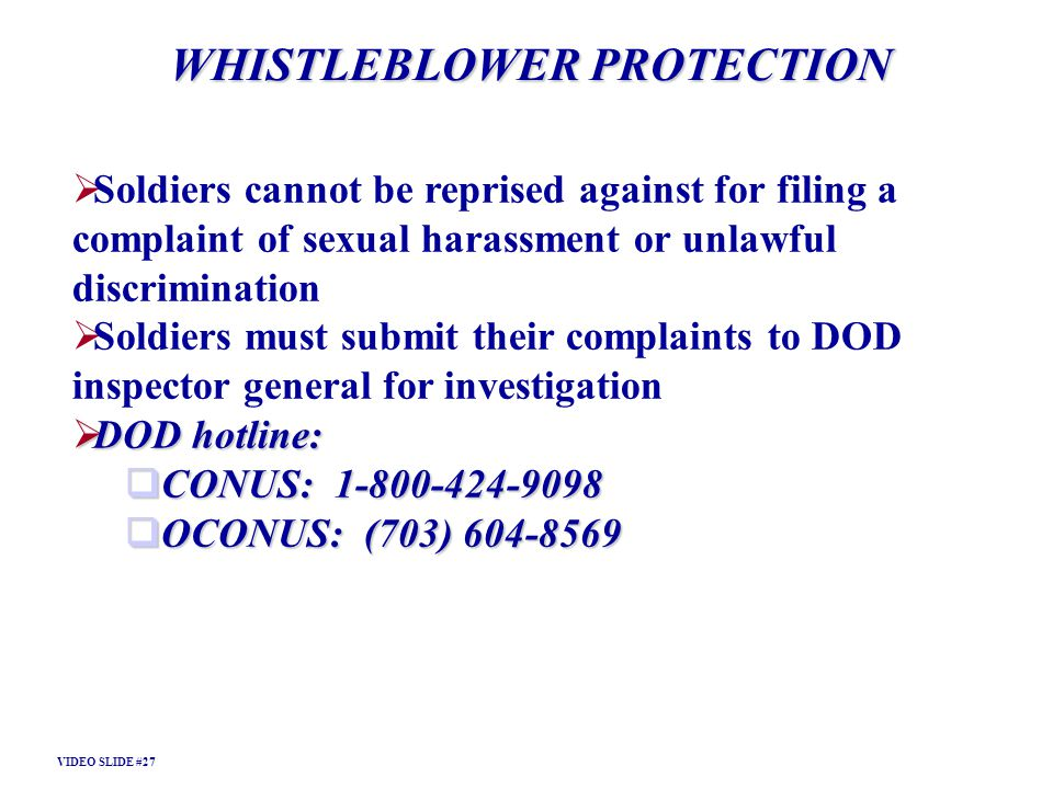 WHISTLEBLOWER PROTECTION Soldiers cannot be reprised against for filing a complaint of sexual harassment or unlawful discrimination Soldiers must subm