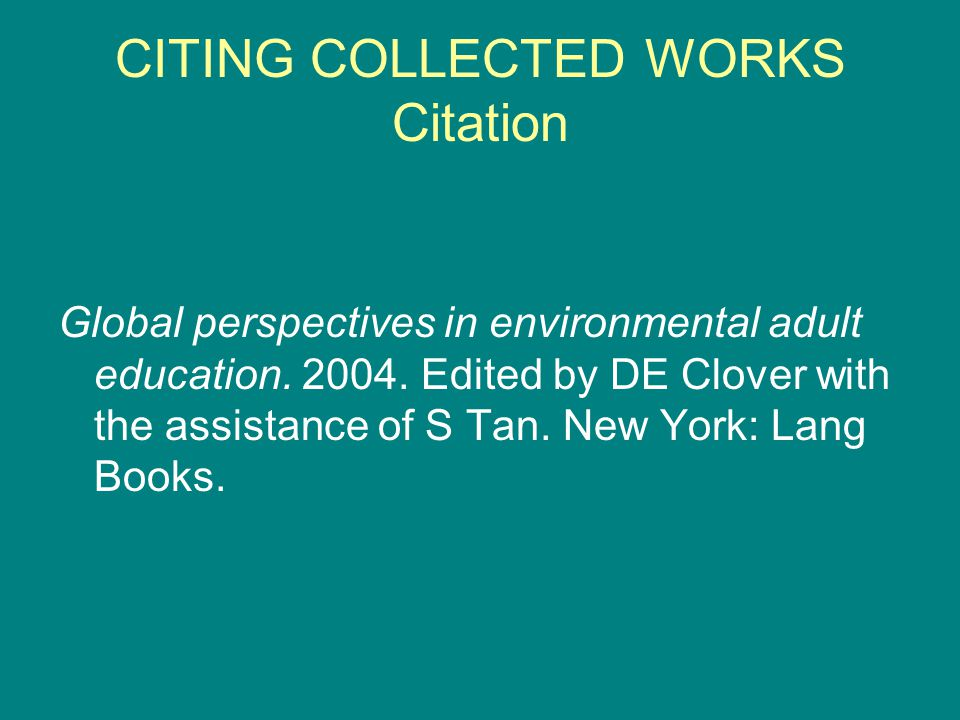 CITING COLLECTED WORKS Citation Global perspectives in environmental adult education.