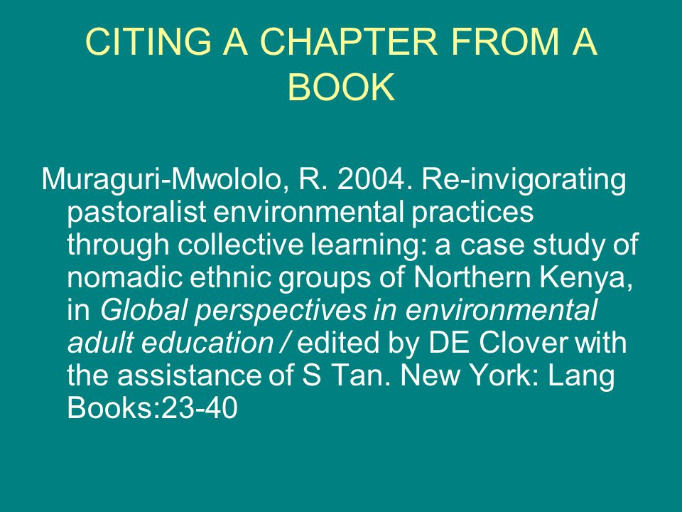 CITING A CHAPTER FROM A BOOK Muraguri-Mwololo, R. 2004.
