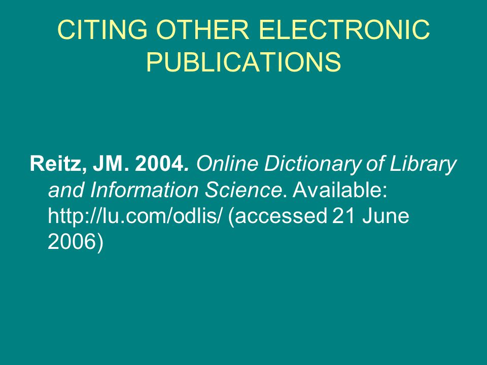 Reitz, JM. 2004. Online Dictionary of Library and Information Science.