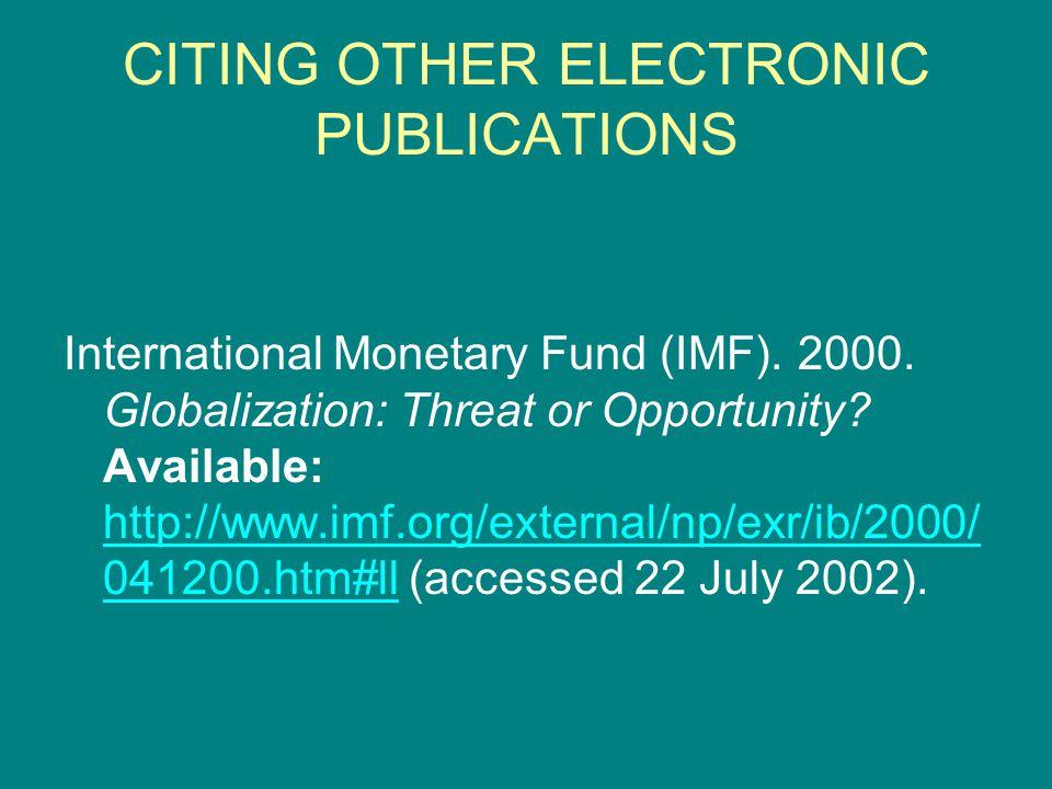 International Monetary Fund (IMF). 2000. Globalization: Threat or Opportunity.