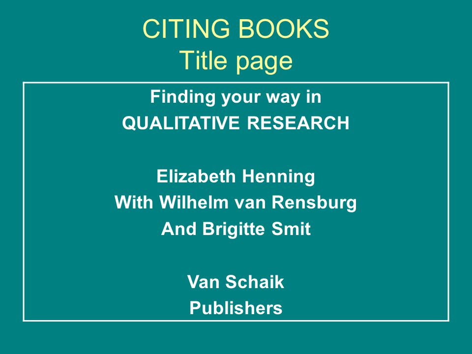 CITING BOOKS Verso of Title page Published by Van Schaik Publishers 1064 Arcadia Street, Hatfield, Pretoria All rights reserved Copyright 2004 No PART OF THIS BOOK MAY BE REPRODUCED OR TANSMITTED IN ANY FORM OR BY ANY ELECTRONIC OR MECHANICAL MEANS ….