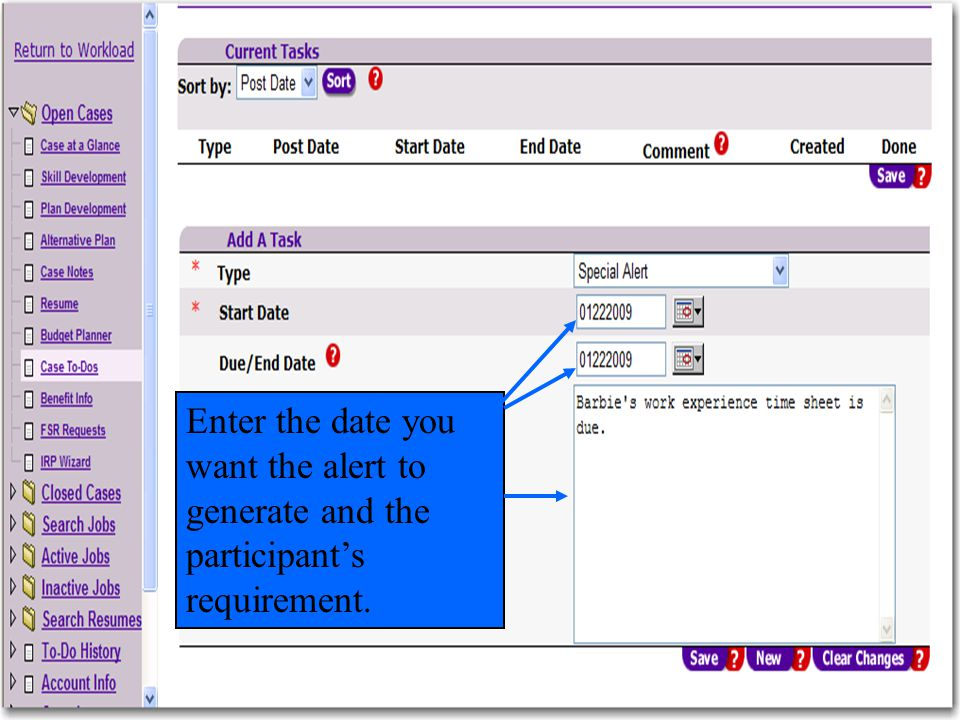 26 Enter the date you want the alert to generate and the participants requirement.