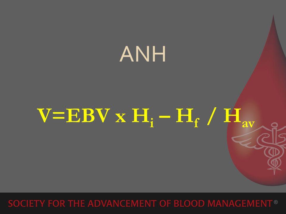 V=EBV x H i – H f / H av ANH