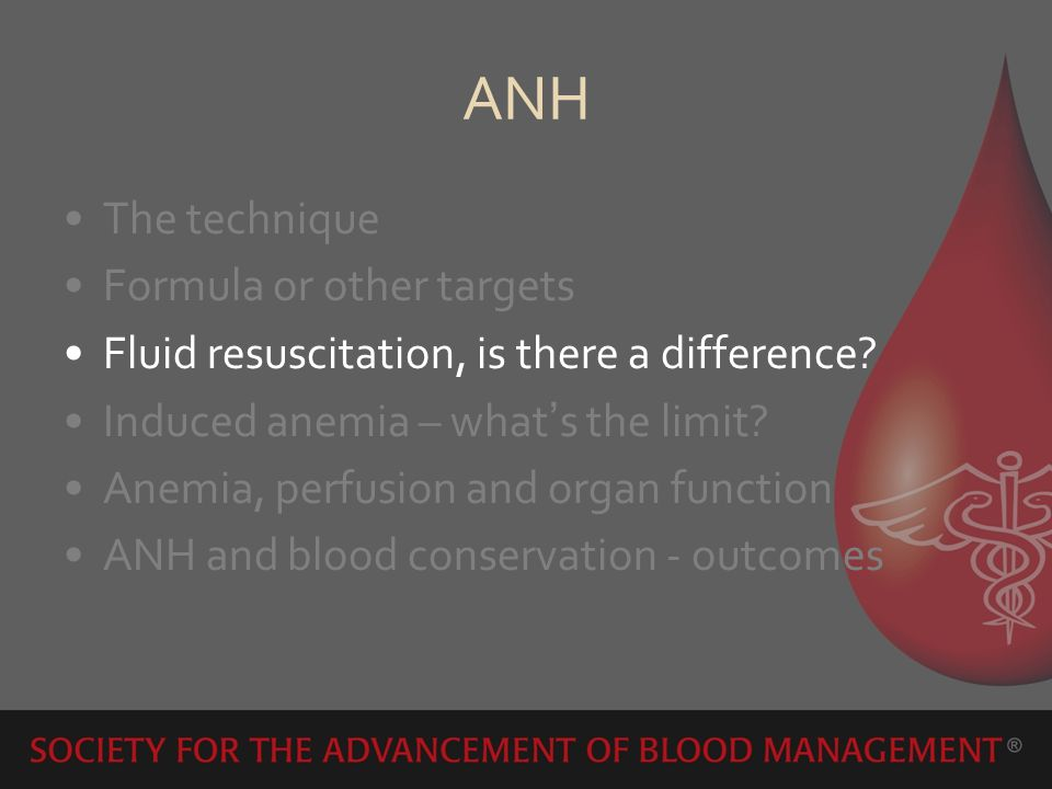 ANH The technique Formula or other targets Fluid resuscitation, is there a difference? Induced anemia – whats the limit? Anemia, perfusion and organ f