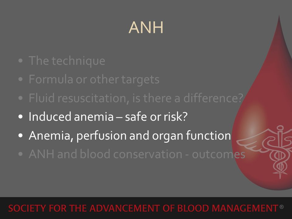 ANH The technique Formula or other targets Fluid resuscitation, is there a difference? Induced anemia – safe or risk? Anemia, perfusion and organ func