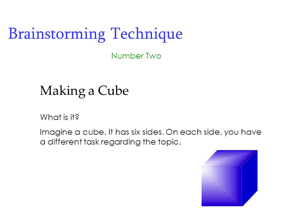 Number Two Making a Cube What is it.Imagine a cube.