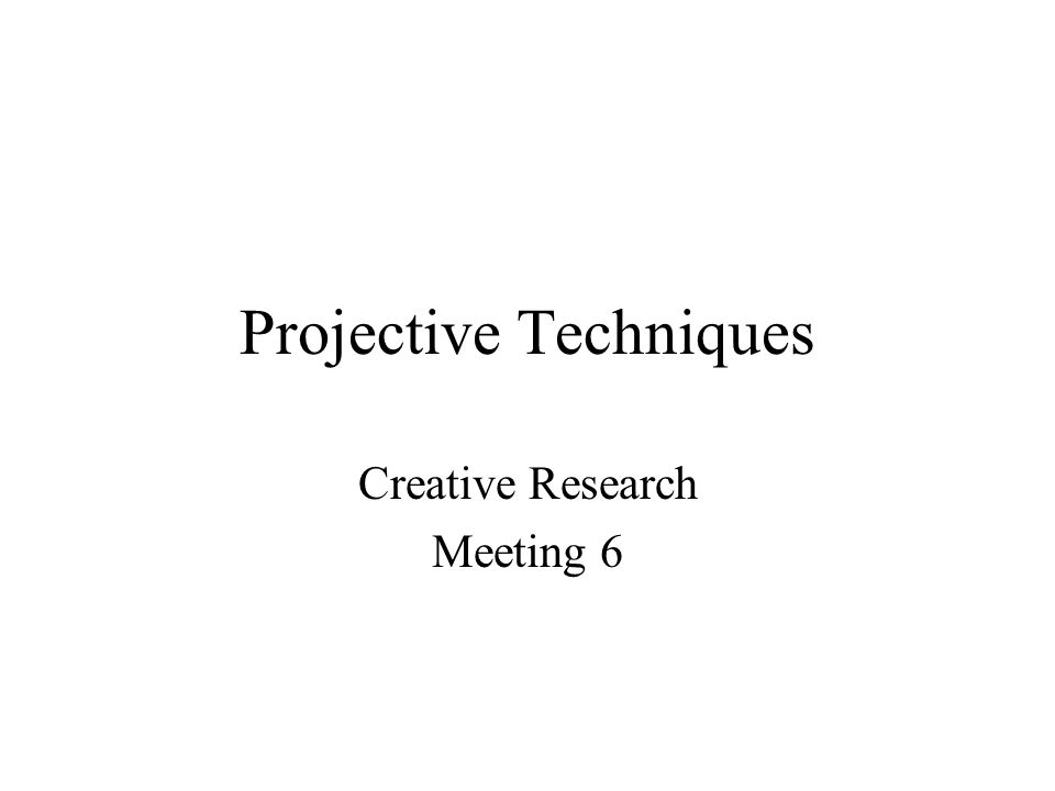 Projective Techniques Creative Research Meeting 6
