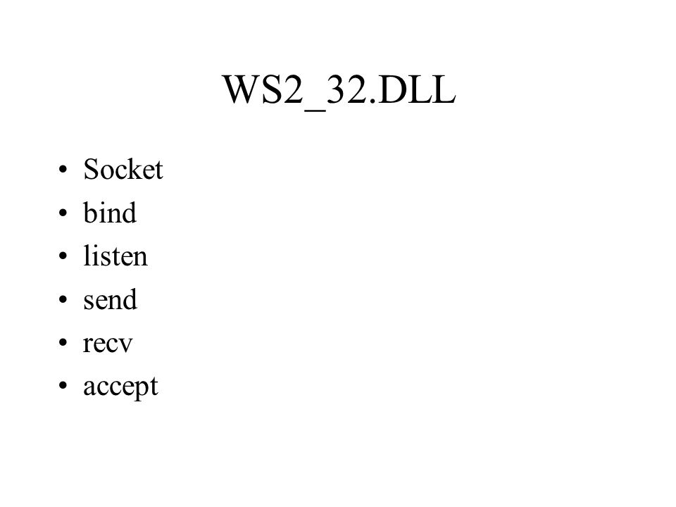 WS2_32.DLL Socket bind listen send recv accept