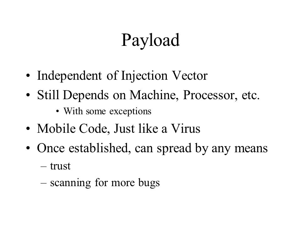 Payload Denial of Service –use as launching point (arp spoofing) Remote Shell (common) –covert channel or netcat like Worm/Virus –extremely dangerous Rootkit (common - stealth)