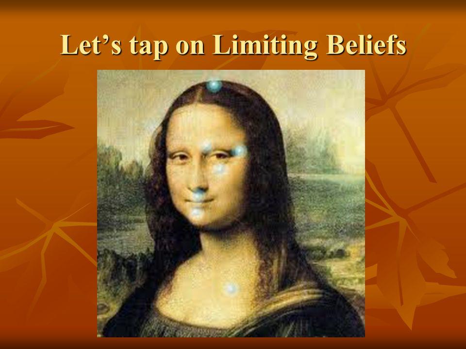 Lets tap on Limiting Beliefs