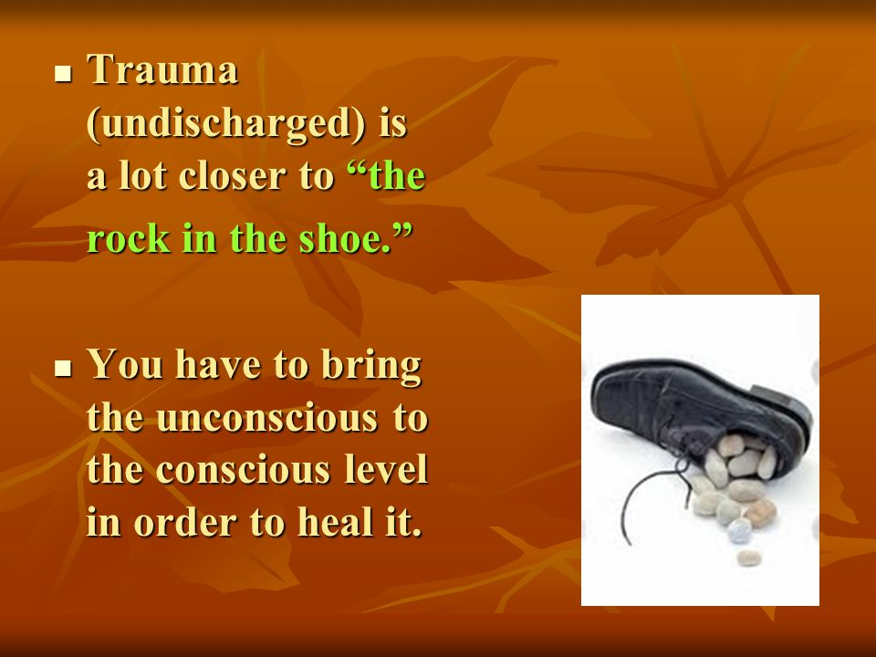 Trauma (undischarged) is a lot closer to the Trauma (undischarged) is a lot closer to the rock in the shoe. You have to bring the unconscious to the c