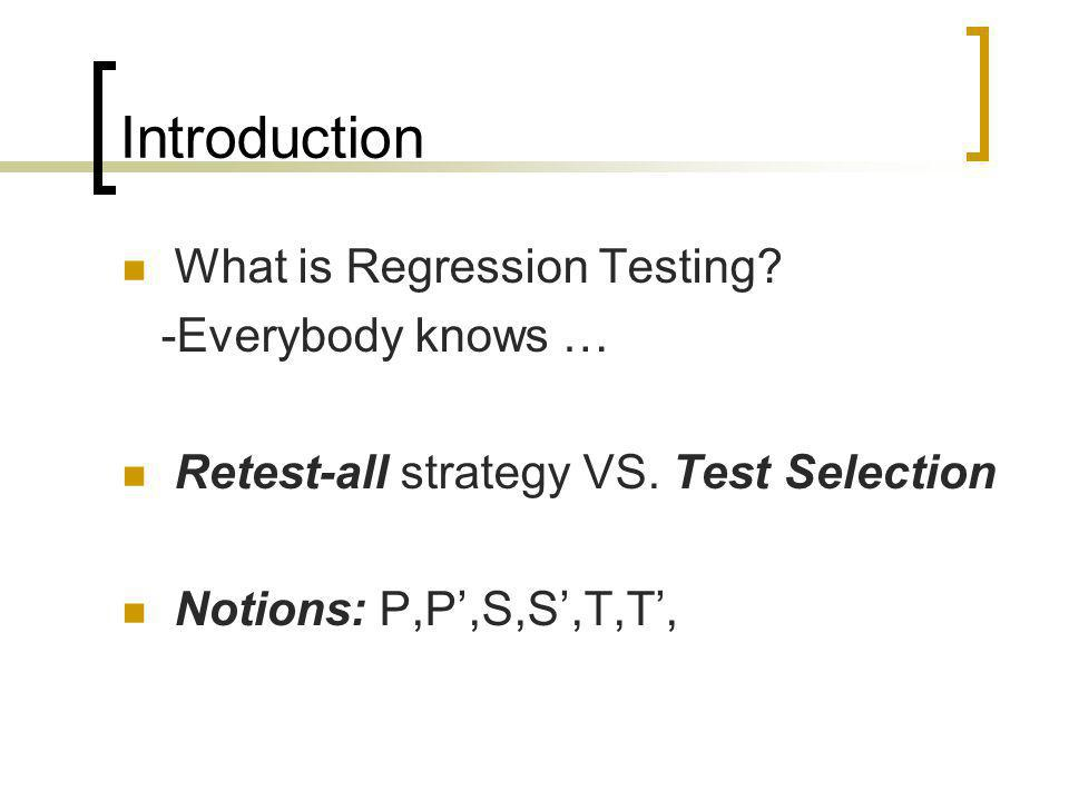 Typical Selective Retest Process 1.