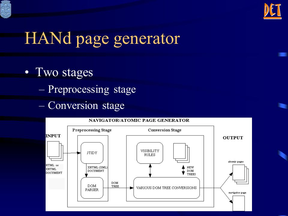 HANd page generator Two stages –Preprocessing stage –Conversion stage