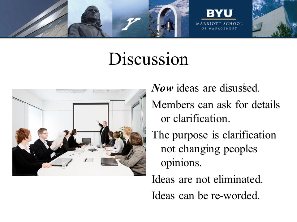 Discussion Now ideas are disussed. Members can ask for details or clarification.