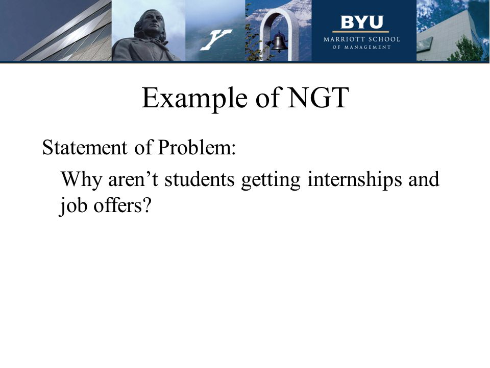 Example of NGT Statement of Problem: Why arent students getting internships and job offers