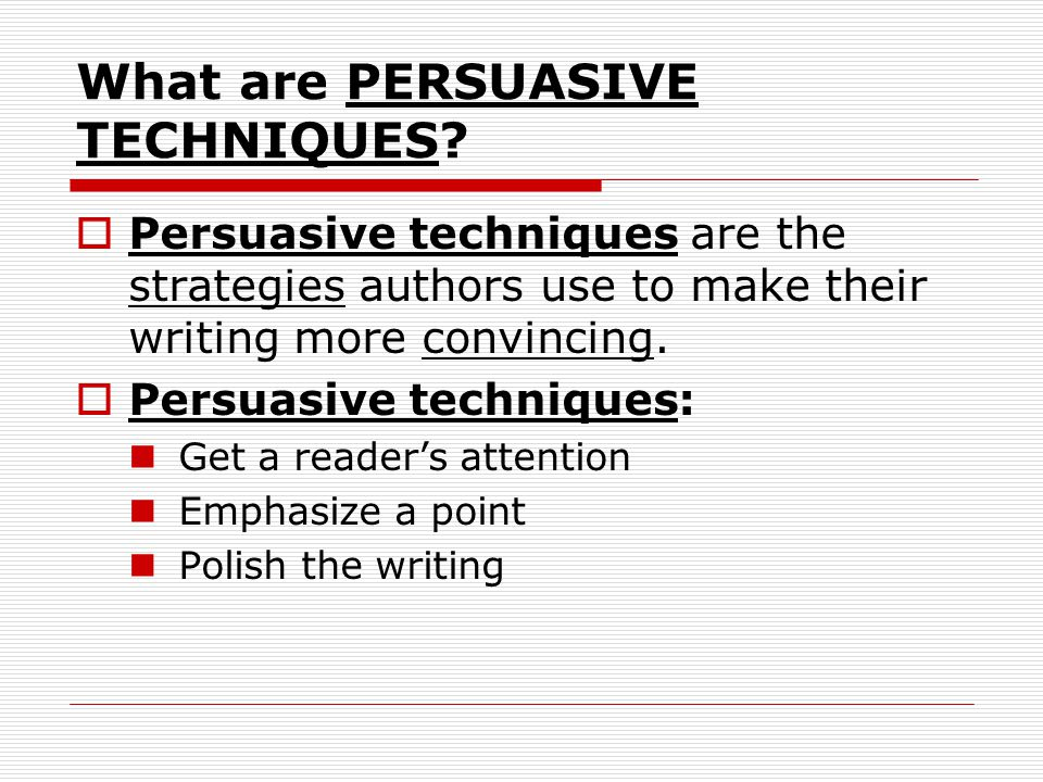 persuasive effect essay Persuasive writing intends to convince readers to believe in an idea and to do an action many writings such as critics, reviews, reaction papers, editorials.