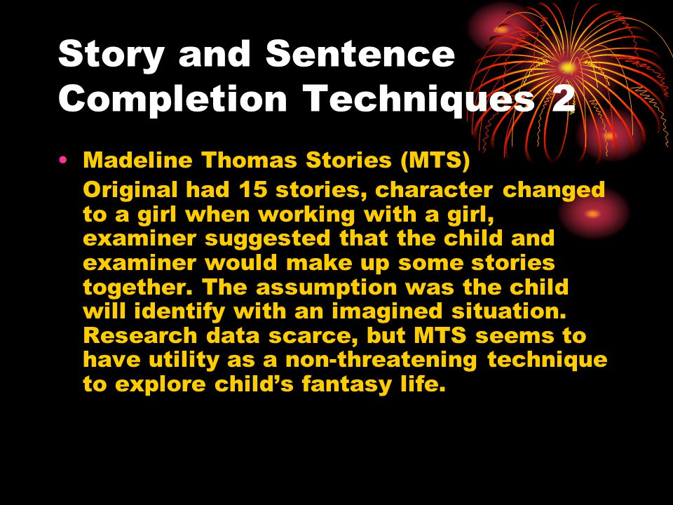 Story and Sentence Completion Techniques 3 Despert Fables 10 stories (show example).