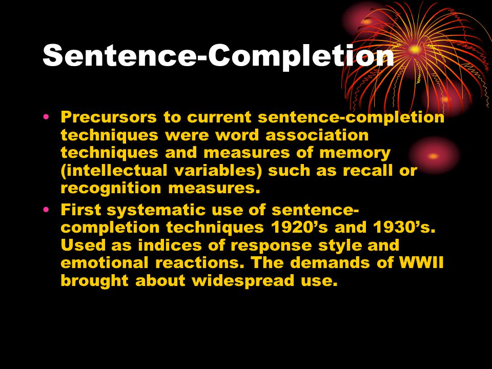 Sentence Completion 2 Underlying assumptions 1.The projective hypothesis.