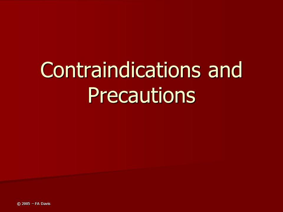 © 2005 – FA Davis Contraindications and Precautions