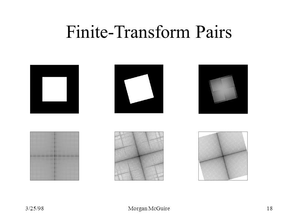 3/25/98Morgan McGuire18 Finite-Transform Pairs