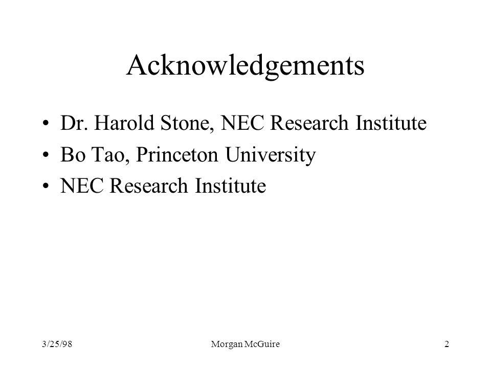 3/25/98Morgan McGuire2 Acknowledgements Dr.