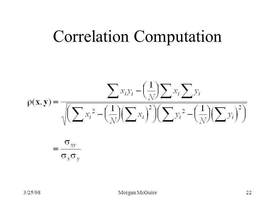 3/25/98Morgan McGuire22 Correlation Computation