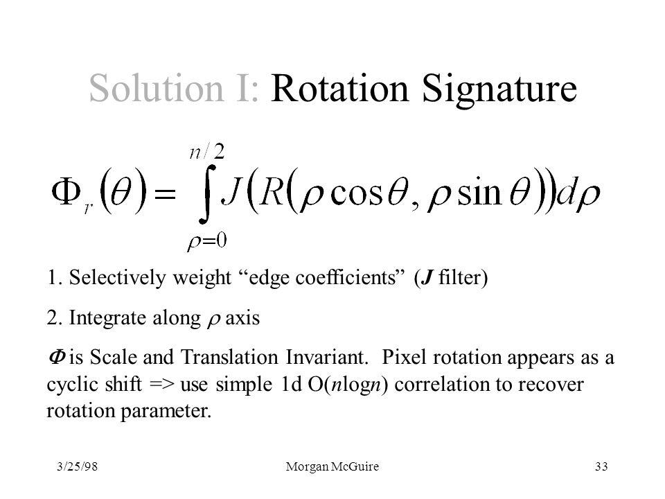 3/25/98Morgan McGuire33 Solution I: Rotation Signature 1.