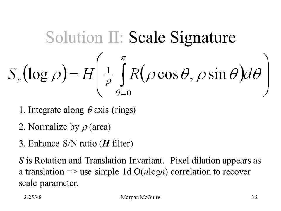 3/25/98Morgan McGuire36 Solution II: Scale Signature 1.